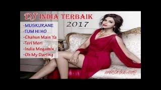 DJ India Pilihan Terbaik 2017 Paling Enak Didengar!!!!! Makin Lama Makin Kencang - Buktikan!!!!!!