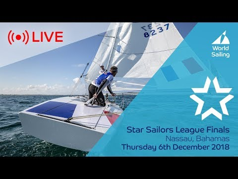 LIVE Sailing | Star Sailors League Finals | Nassau, Bahamas | Thursday 6 December 2018