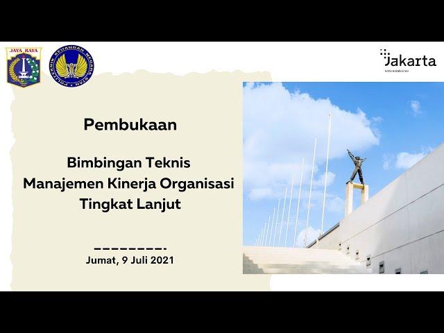 Pembukaan Bimtek dan Paparan SKPD Manajemen Kinerja Organisasi Pemerintah Provinsi DKI Jakarta