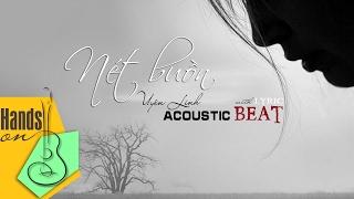 Nét buồn » Uyên Linh ✎ acoustic Beat by Trịnh Gia Hưng