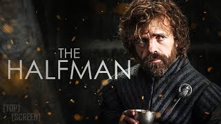 Tyrion Lannister - The Halfman