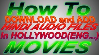 URDU_How To Download and Add Hindi Audio File in English Movie
