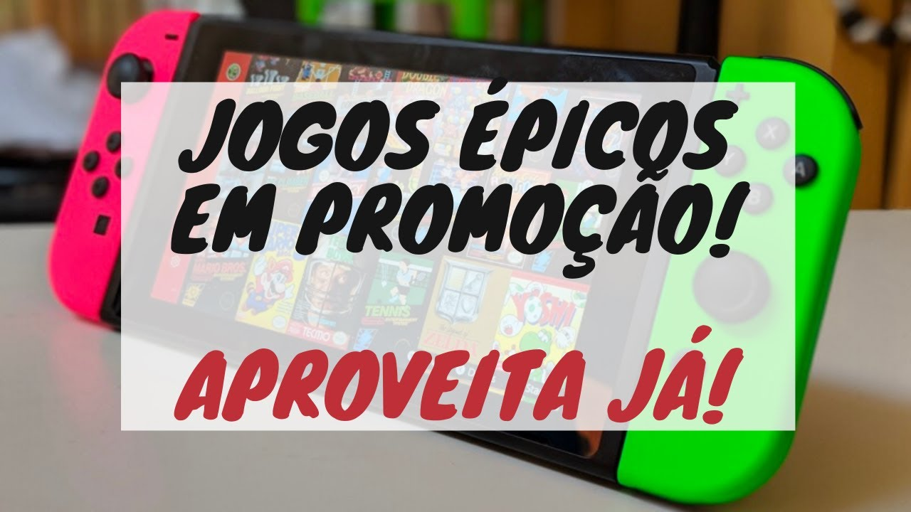 6 JOGOS ÉPICOS EM PROMOÇÃO! E-SHOP AO RUBRO!