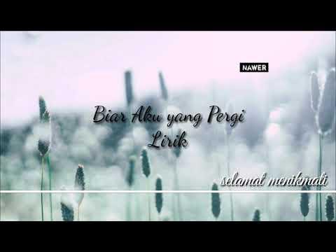 Biar Aku yang Pergi Lirik -  Cover Hanin Dhiya