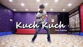 Tony Kakkar Kuch Kuch Dance | Neha Kakkar | Cover by Ajay Poptron