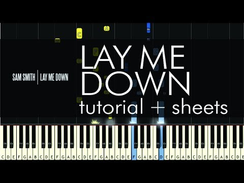 Sam Smith - Lay Me Down - Piano Tutorial - How to Play + Sheets