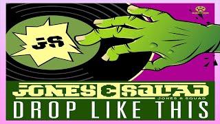Jones & Squad - Drop Like This (Original Mix)