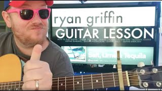 How To Play Salt Lime Tequila Ryan Griffin Easy Guitar Tutorial Beginner Lesson Easy Chords - mp3 مزماركو تحميل اغانى