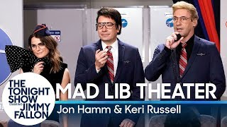 Mad Lib Theater with Jon Hamm and Keri Russell