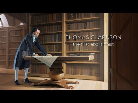 Thomas Clarkson: The First Abolitionist