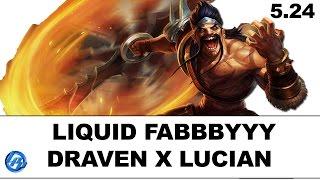Liquid Fabbbyyy - Draven vs Lucian - NA Duo Matt
