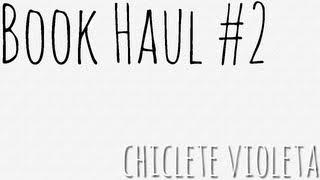 BOOK HAUL #2 - SÉRIES | CHICLETE VIOLETA