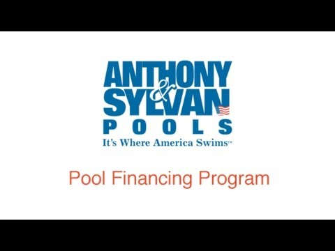 Anthony & Sylvan Pools - Pool Financing Program