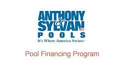 Anthony & Sylvan Pools - Pool Financing Program