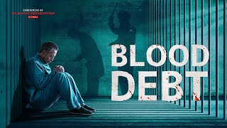 "Christian Movie | Chronicles of Religious Persecution in China | ""Blood Debt"""