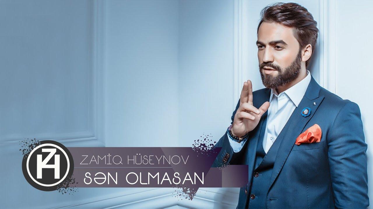 Zamiq Hüseynov — Sən Olmasan