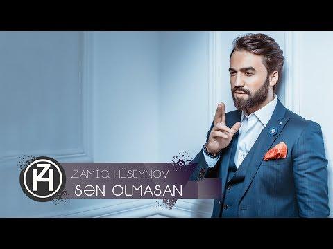 Zamiq Hüseynov - Sən Olmasan
