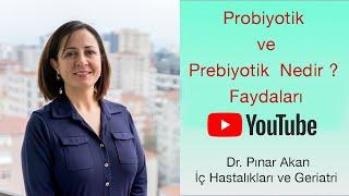 Probiyotik ve Prebiyotik Nedir ?  Faydaları  Dr Pınar Akan  Doktorundan Dinle