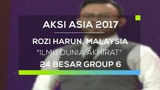 Rozi Harun, Malaysia - Ilmu Dunia Akhirat (Aksi Asia - Top 24 Group 6)