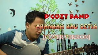 Lagu Galau D 39 Cozt AKANKAH KAU SETIA Cover Version.mp3