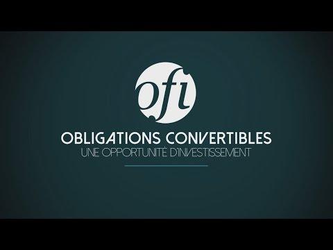 OBLIGATIONS CONVERTIBLES : UNE OPPORTUNITÉ D'INVESTISSEMENT