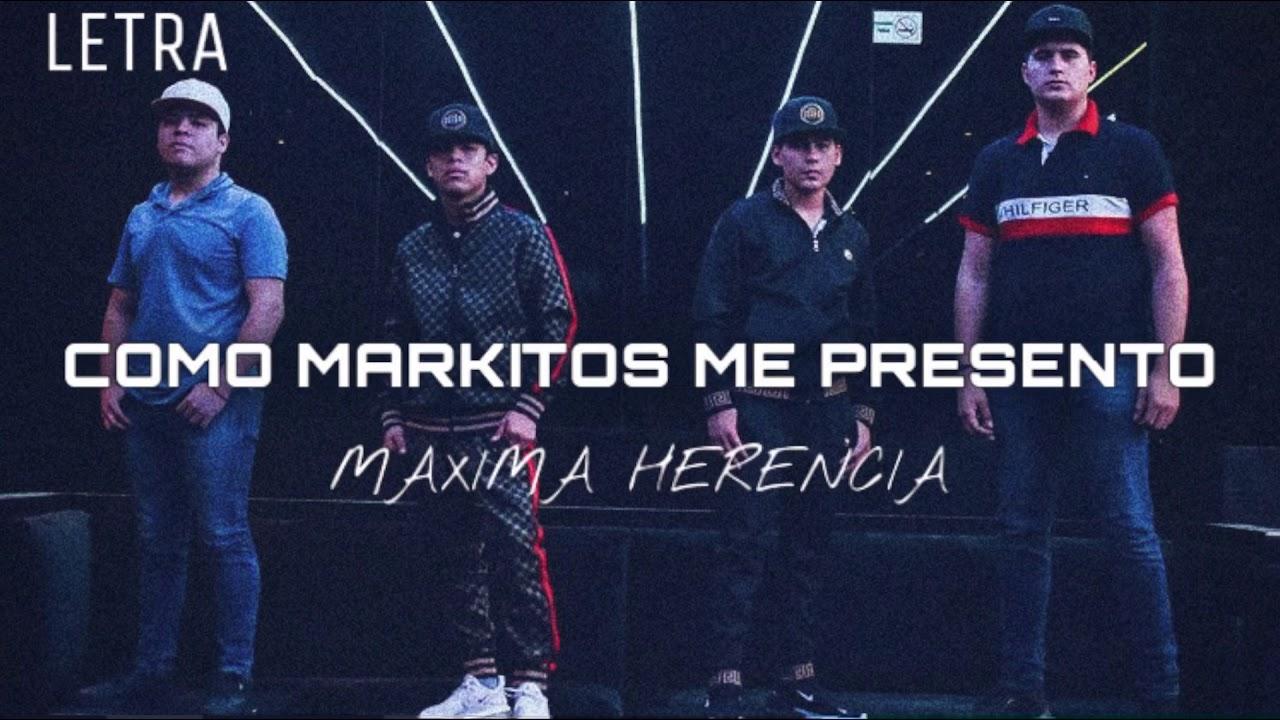 Como Markitos me Presento [Letra] - Maxima Herencia 2021