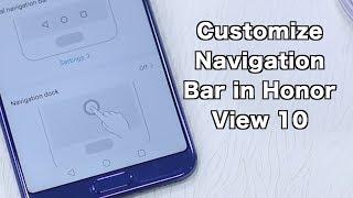 Honor View 10: Navigation Bar Customization Options