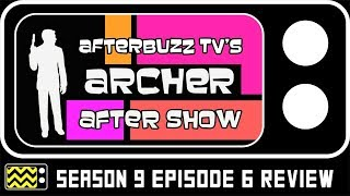 Archer Season 9 Episode 6 Review & Reaction | AfterBuzz TV