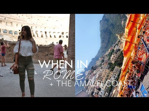 When in Rome (+ the Amalfi Coast) Vlog