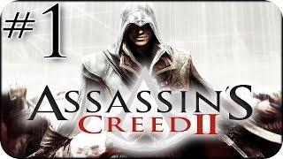Let´s Play Assassin´s Creed II | PART 1 | Auftakt des Assassinen-Daseins [German/HD]