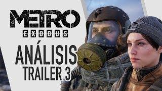 Metro Exodus Trailer 3 - Análisis (E3 2018)