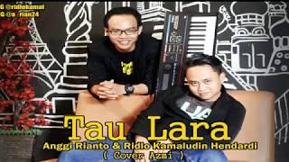 Gambar cover Tau lara_ Anggi Rian & Ridlo Kamal ( Cover Azmi ) Lagu NGAPAK