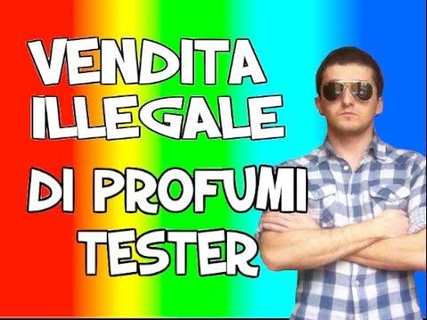 VENDITA ILLEGALE DI PROFUMI TESTER PIU' SORPRESINA FINALE!!!
