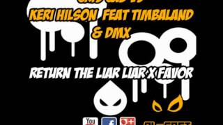 Cris Cab vs Keri Hilson feat Timbaland & DMX - Return the liar liar X favor (Al-Gaet Remix)