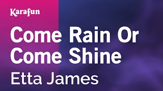 Karaoke Come Rain Or Come Shine - Etta James *