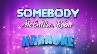McEntire, Reba - Somebody (Karaoke & Lyrics)