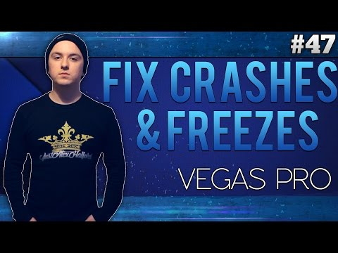 Sony Vegas Pro 13: How To Fix All Crashes & Freezes - Tutorial #47