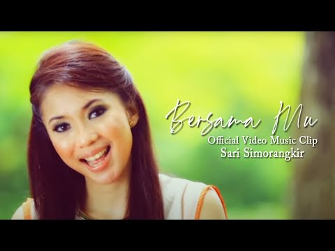 Sari Simorangkir - Bersama Mu ( Music Clip)