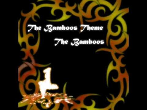 """The Bamboos Theme"" by The Bamboos"