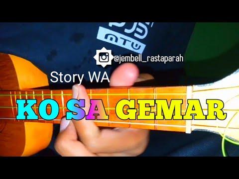 Story Wa , KO SA GEMAR Cover Kentung By Jembellkw