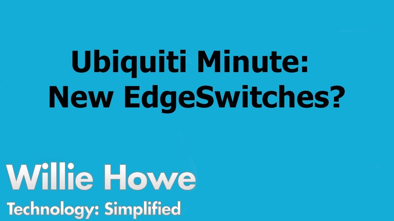 Ubiquiti Minute #3 - EdgeSwitch 5XP, 8XP, 16XP - New or ??