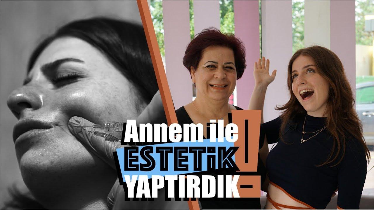 ANNEM İLE ESTETİK YAPTIRDIK!!