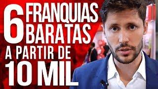 6 FRANQUIAS BARATAS A PARTIR DE R$10 MIL