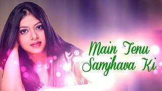 Main Tenu Samjhava Ki - Feat.Chaittali Shrivasttava | Being Indian Music