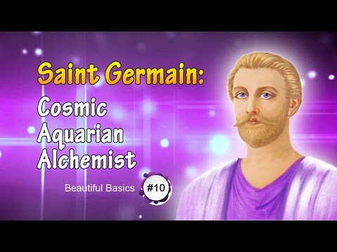 Saint Germain—Cosmic Aquarian Alchemist! Beautiful Basics 10