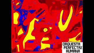 Baixar Orquesta Perfecta% Humana - Muertxs: ojos, fuego (Single)