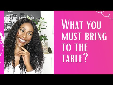 5 THINGS EVERY HIGH VALUE WOMAN MUST BRING TO THE TABLE