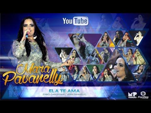 MARA PAVANELLY - ELA TE AMA ( DVD 18 ANOS DE CARREIRA)