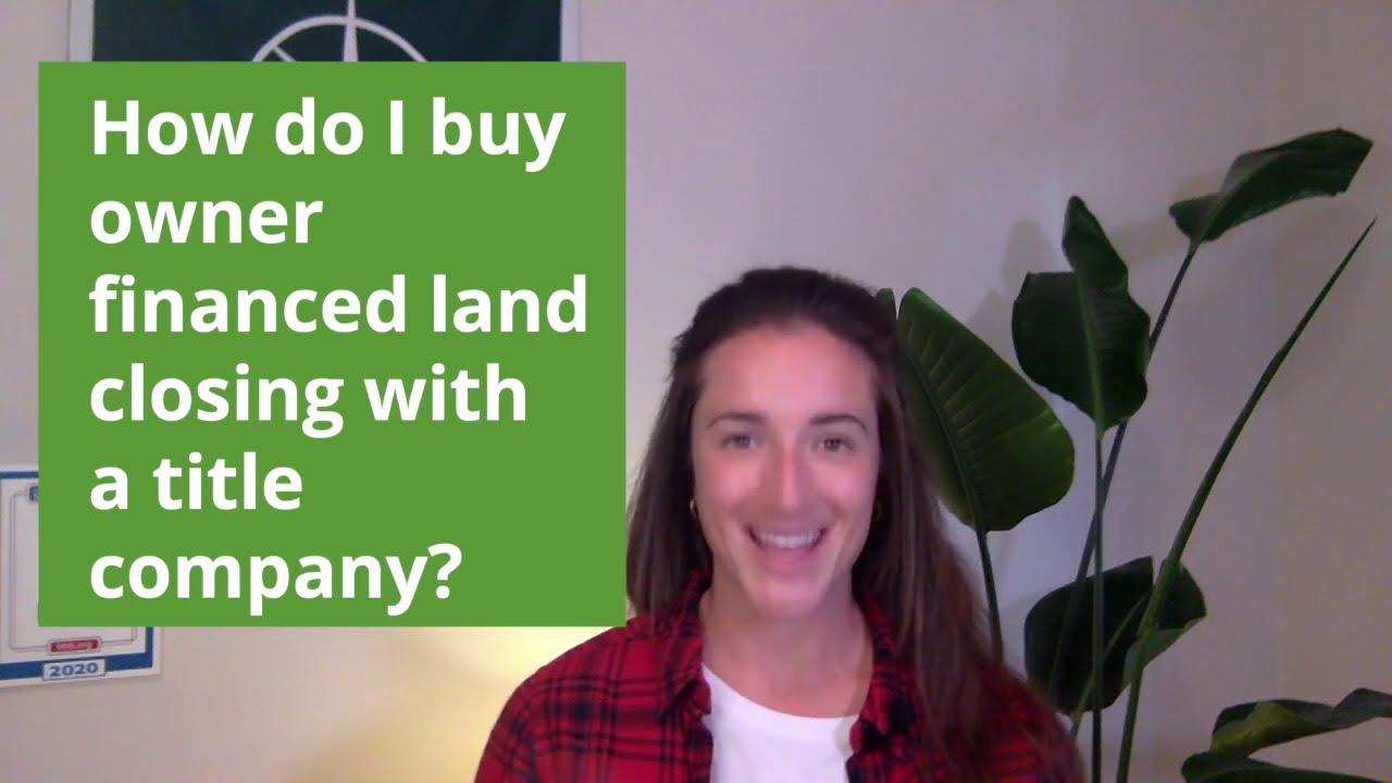How To Buy Owner Financed Land Using a Title Company