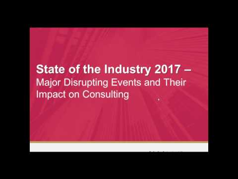 State of the Industry 2017 – Major Disrupting Events and Their Impact on Consulting